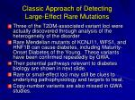 classic approach of detecting large effect rare mutations