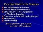 it s a new world in life sciences