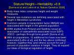 stature height heritability 0 8 sanna et al and lettre et al nature genetics 2008