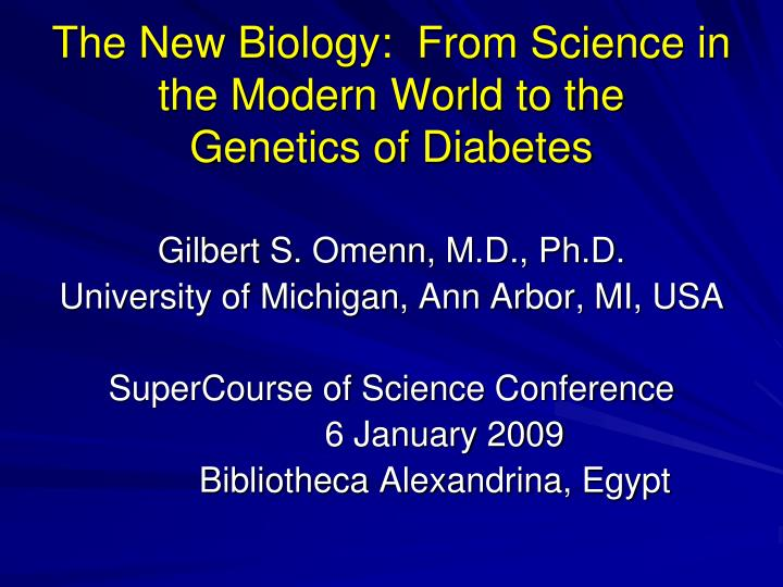 the new biology from science in the modern world to the genetics of diabetes n.