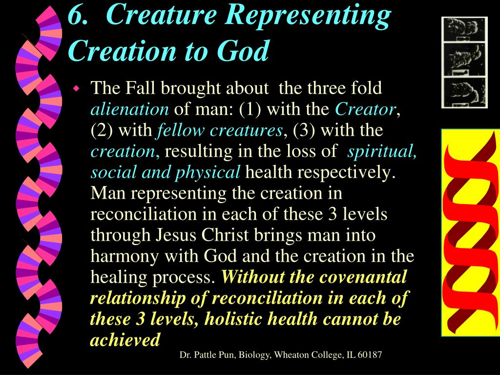 6.  Creature Representing Creation to God