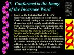 7 conformed to the image of the incarnate word