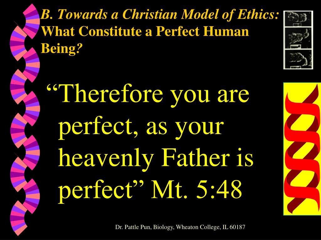 B. Towards a Christian Model of Ethics: