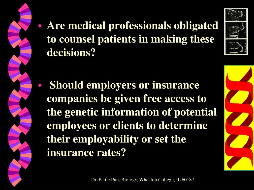 Are medical professionals obligated to counsel patients in making these decisions?