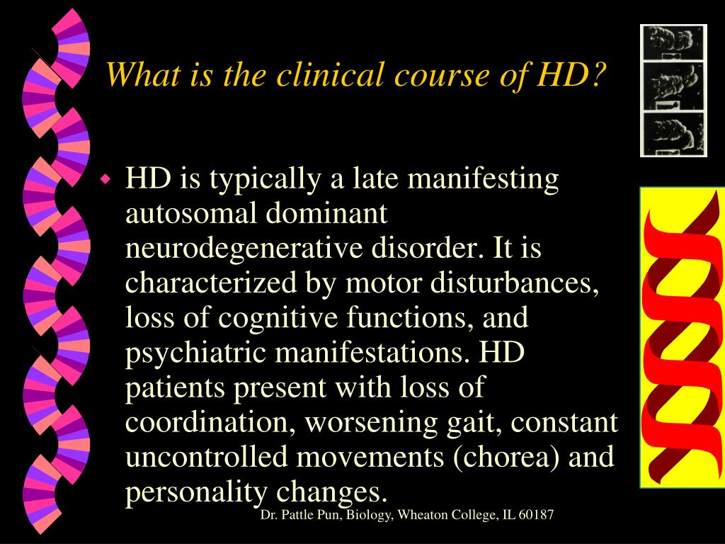 What is the clinical course of HD?