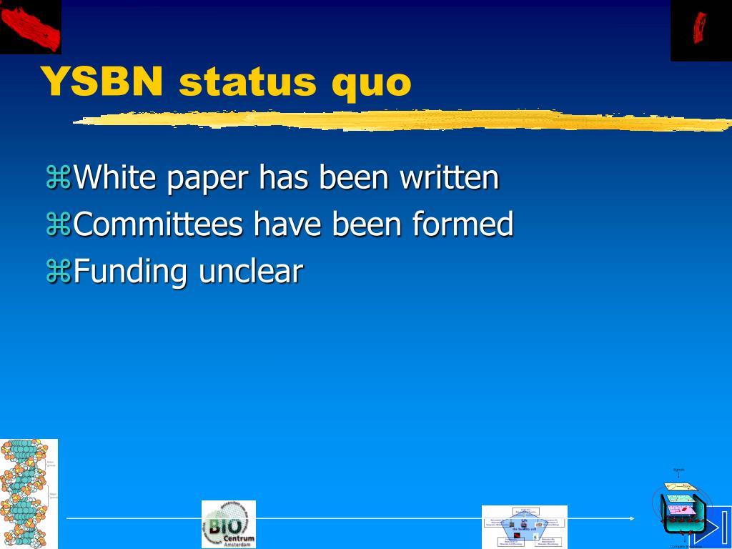 YSBN status quo