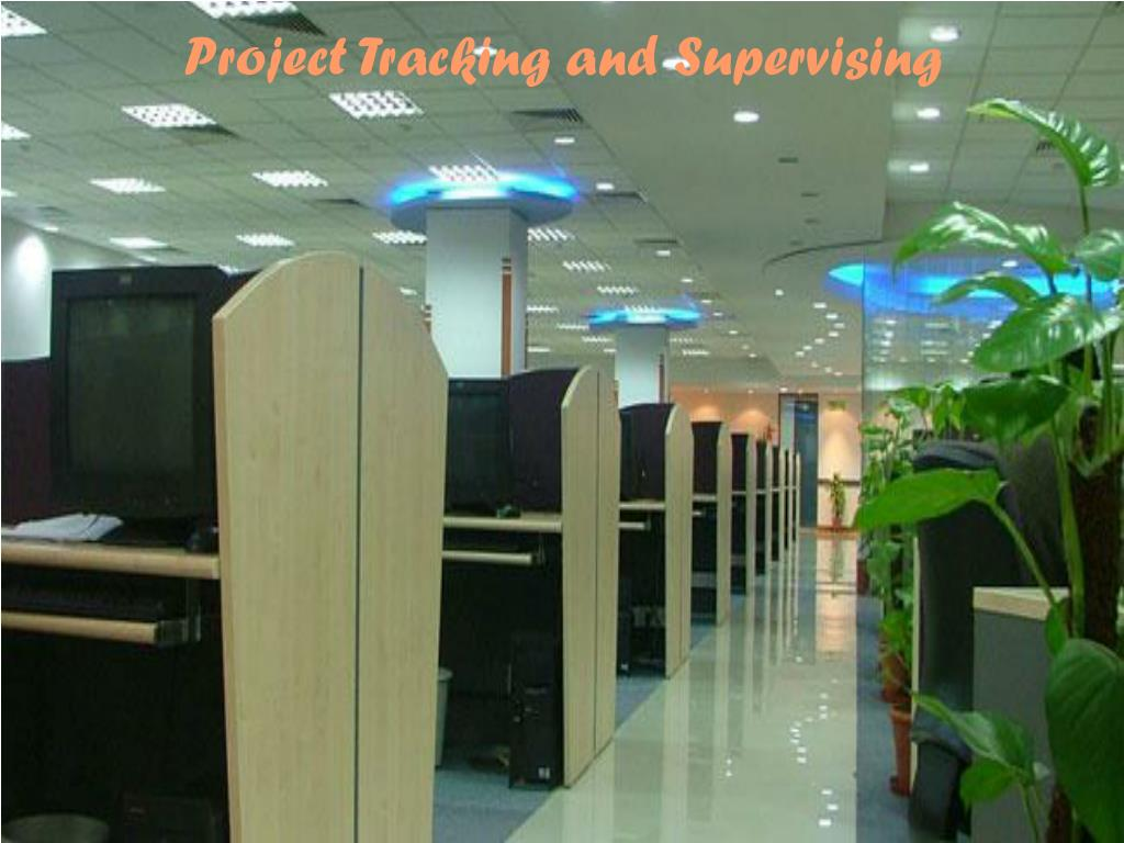 Project Tracking and Supervising