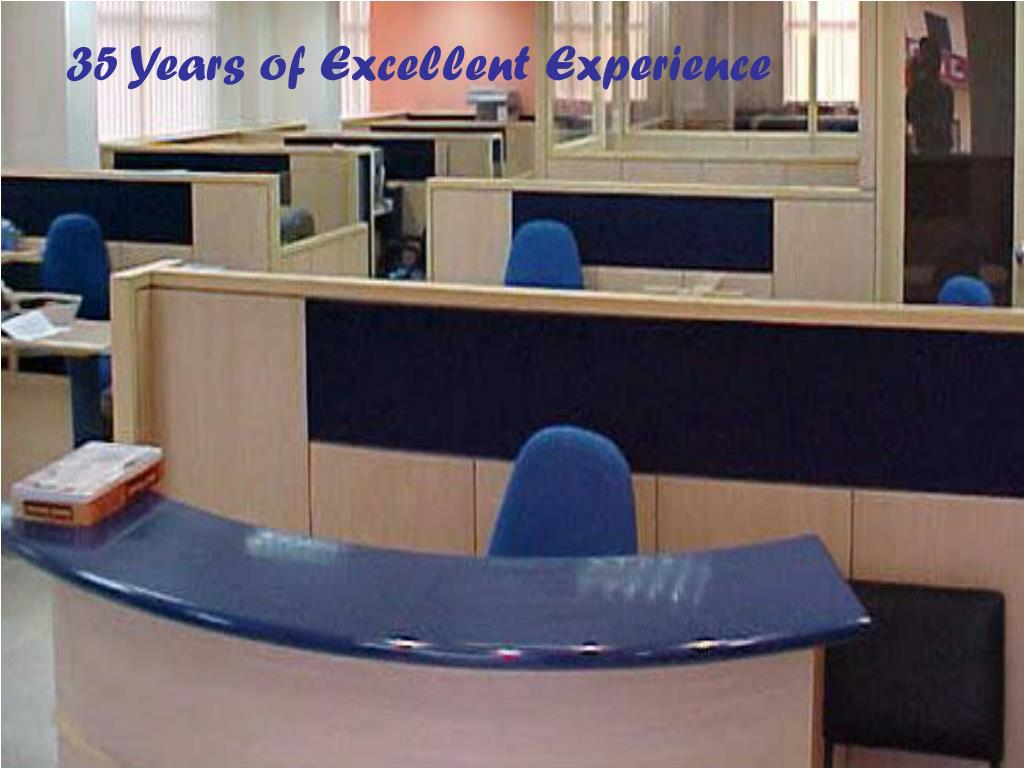 35 Years of Excellent Experience