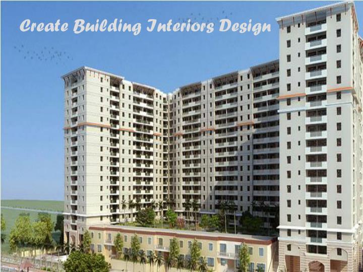 Create Building Interiors Design