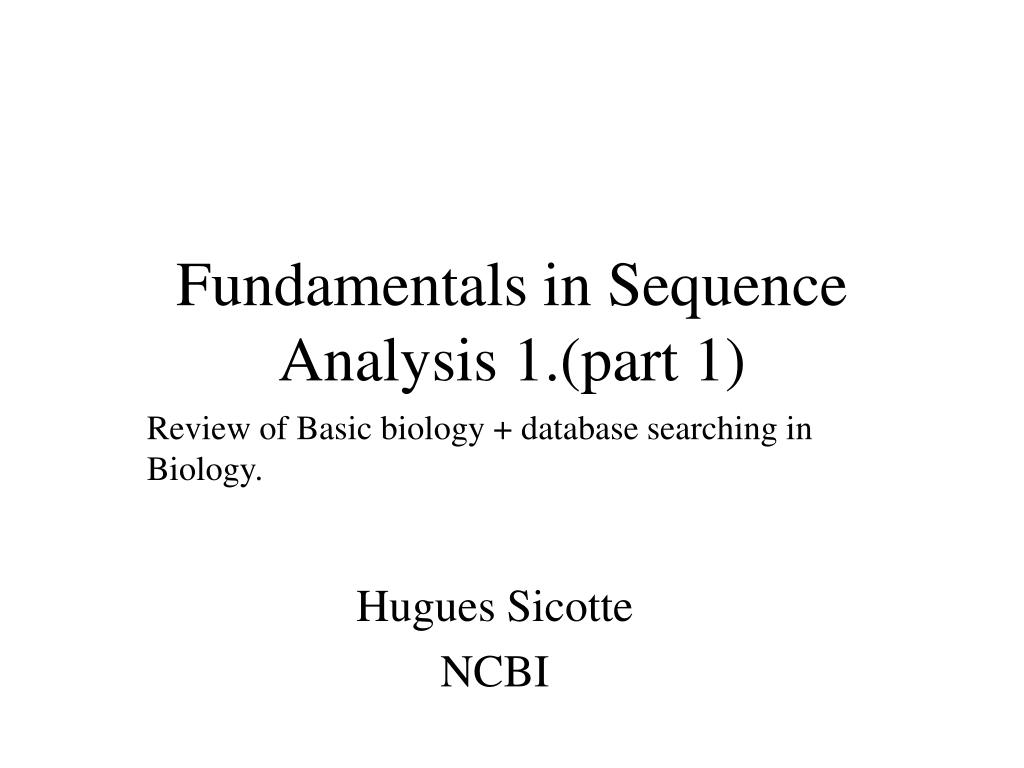 fundamentals in sequence analysis 1 part 1 l.