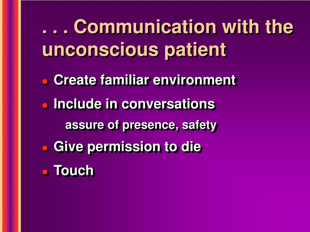 . . . Communication with the unconscious patient