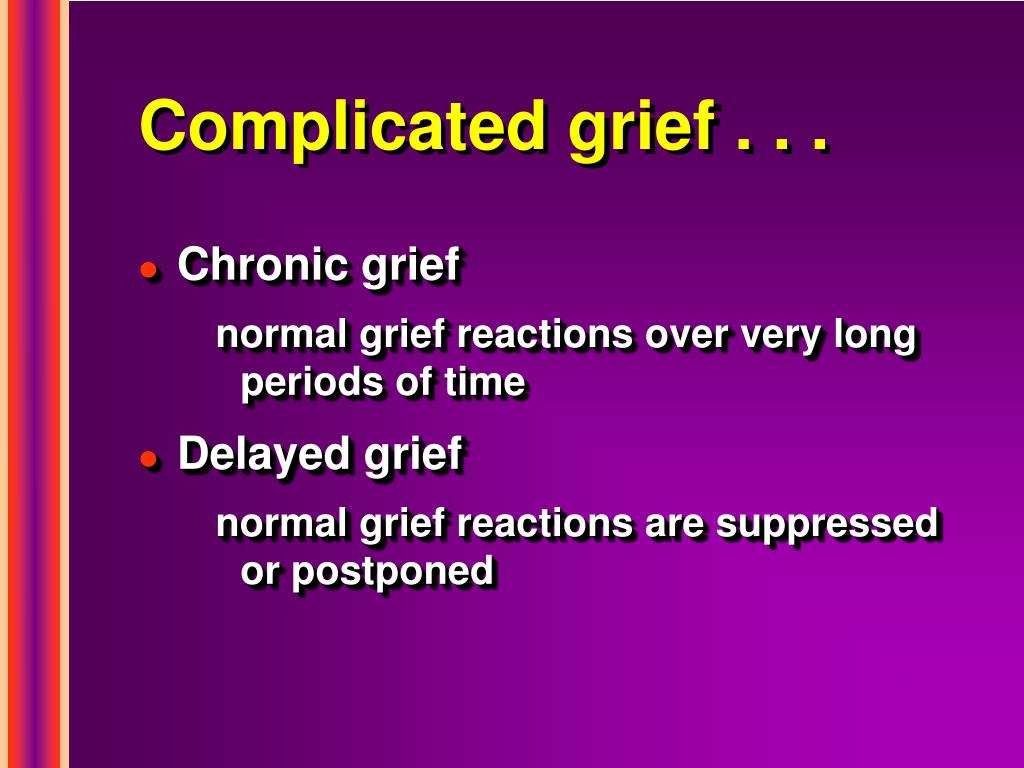 Complicated grief . . .