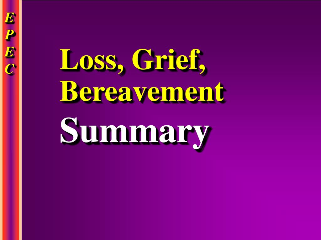 Loss, Grief, Bereavement
