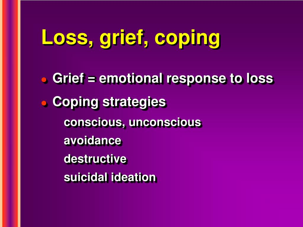 Loss, grief, coping
