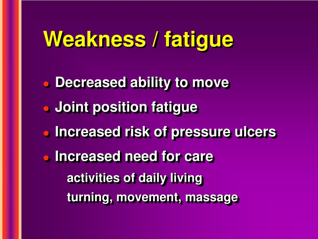 Weakness / fatigue