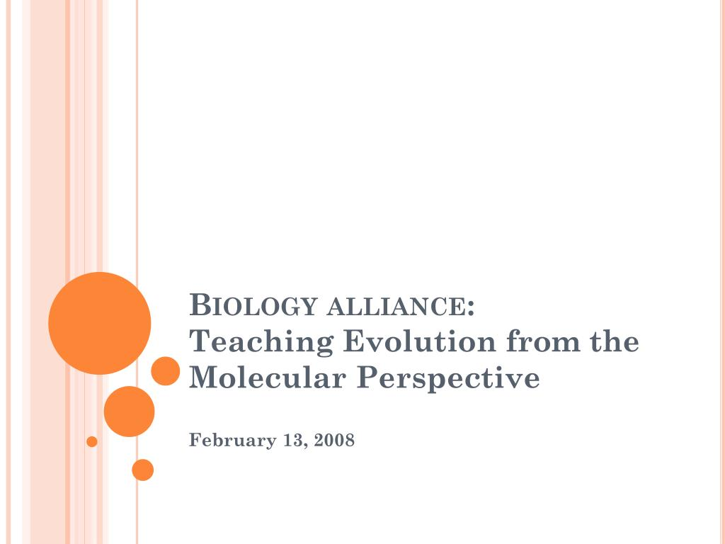 biology alliance teaching evolution from the molecular perspective l.