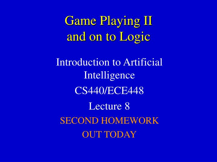 game playing ii and on to logic n.