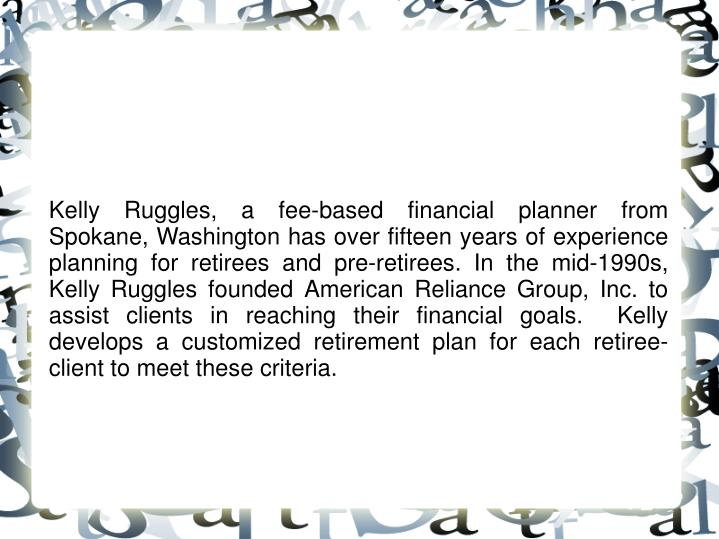 Kelly Ruggles, a fee-based financial planner from Spokane, Washington has over fifteen years of expe...