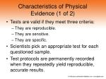 characteristics of physical evidence 1 of 2