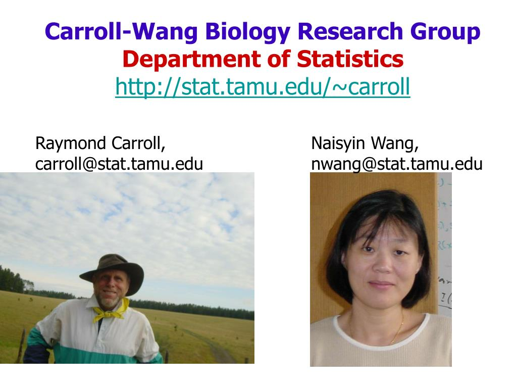 carroll wang biology research group department of statistics http stat tamu edu carroll l.