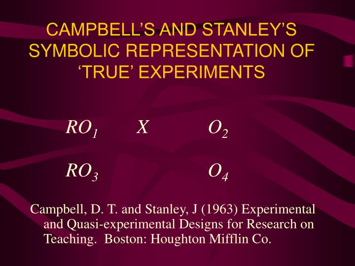 campbell s and stanley s symbolic representation of true experiments n.
