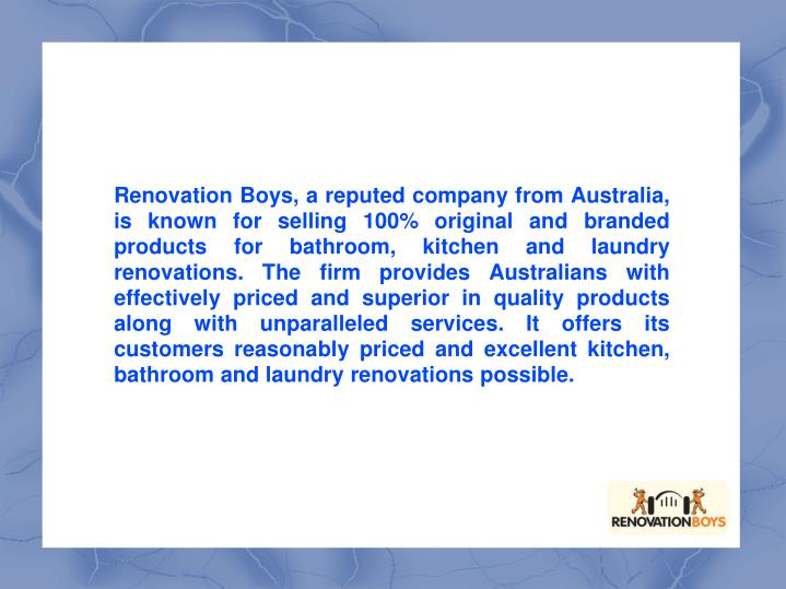 Renovation Boys, a reputed company from Australia, is known for selling 100% original and branded pr...