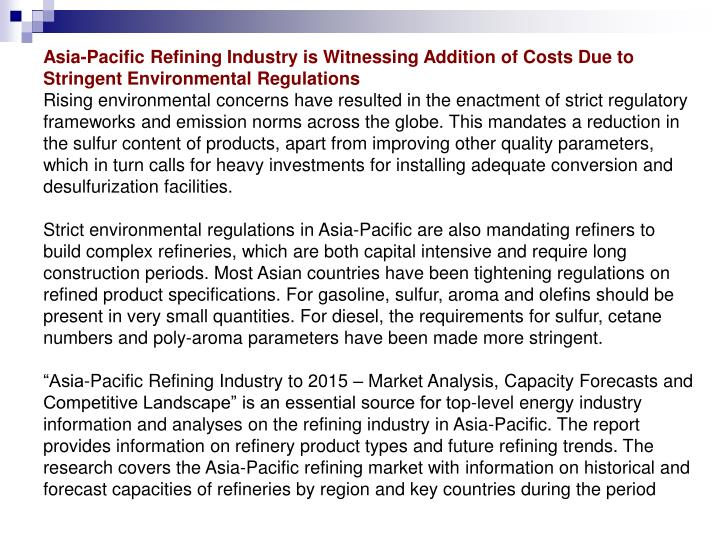 Asia-Pacific Refining Industry is Witnessing Addition of Costs Due to Stringent Environmental Regula...