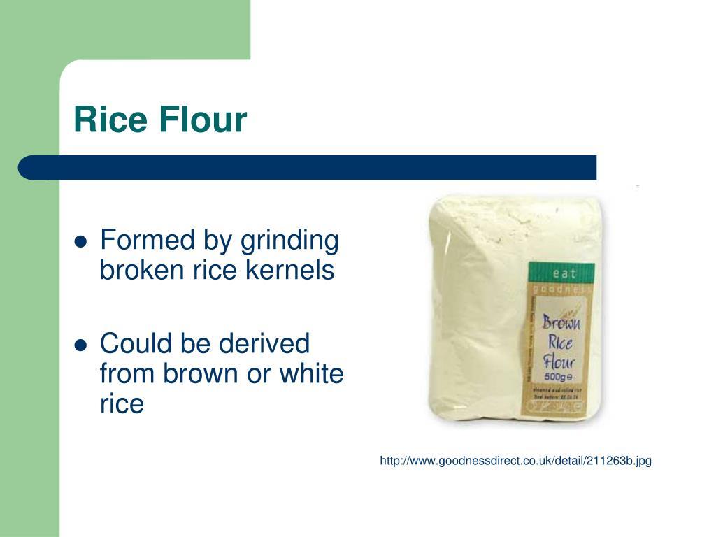 Formed by grinding broken rice kernels