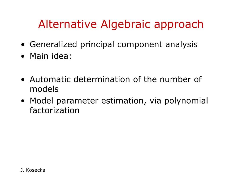 Alternative Algebraic approach