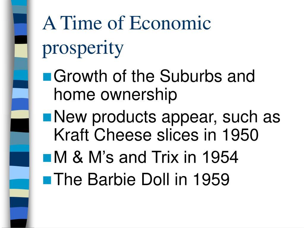 A Time of Economic prosperity