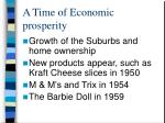 a time of economic prosperity