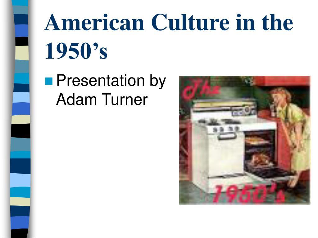American Culture in the 1950's