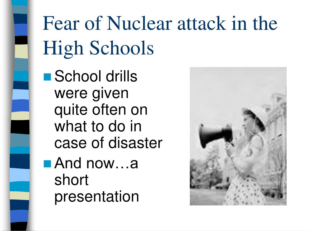 Fear of Nuclear attack in the High Schools