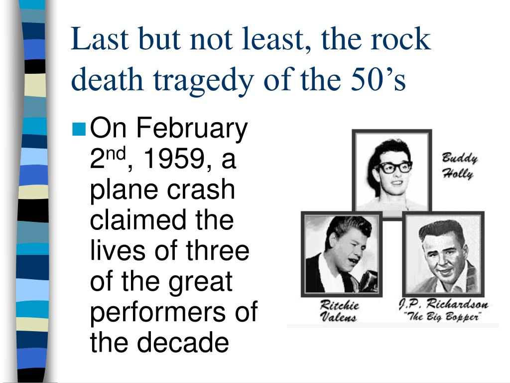 Last but not least, the rock death tragedy of the 50's