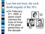 last but not least the rock death tragedy of the 50 s
