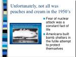unfortunately not all was peaches and cream in the 1950 s