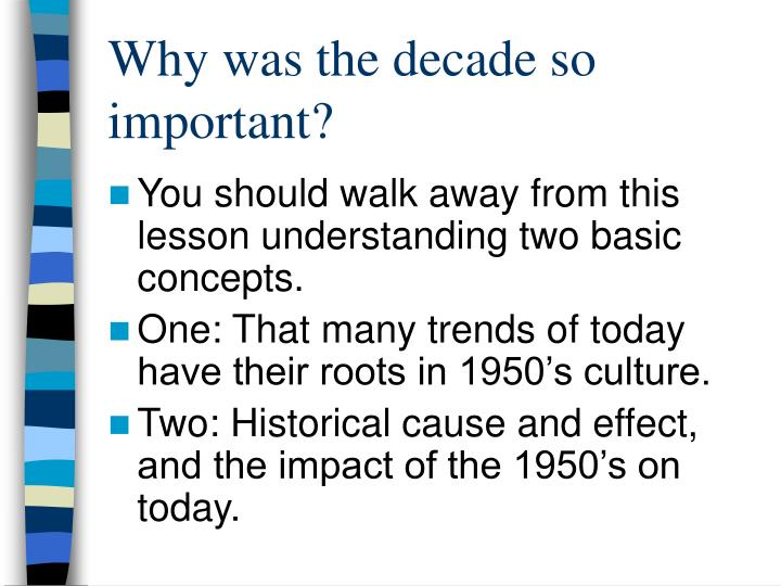 Why was the decade so important