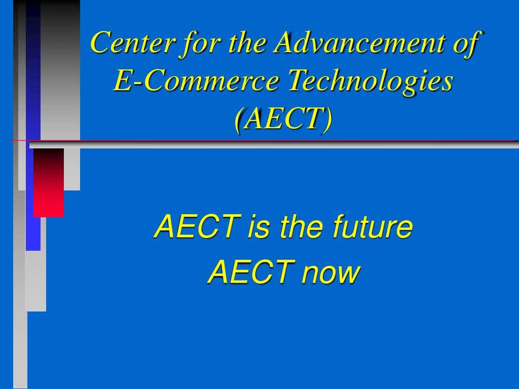 Center for the Advancement of E-Commerce Technologies (AECT)