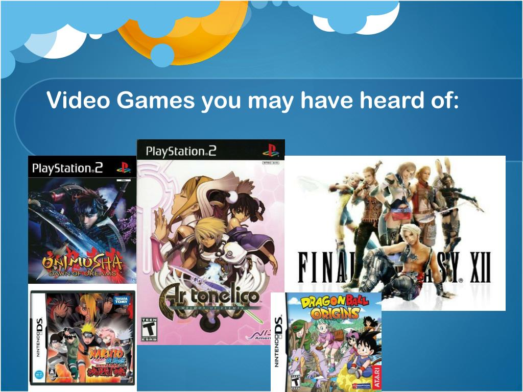Video Games you may have heard of: