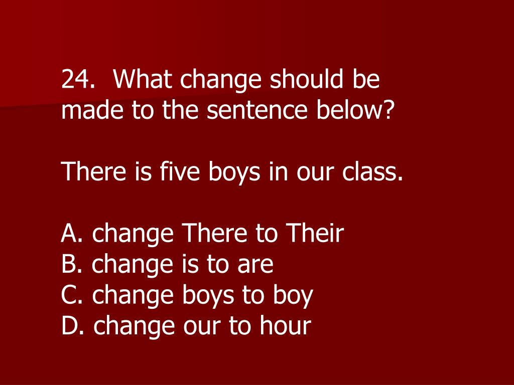24.  What change should be made to the sentence below?