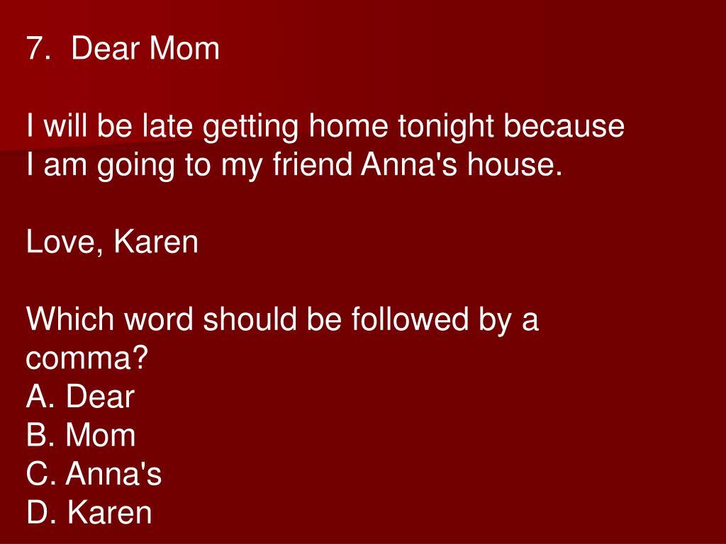 7.  Dear Mom