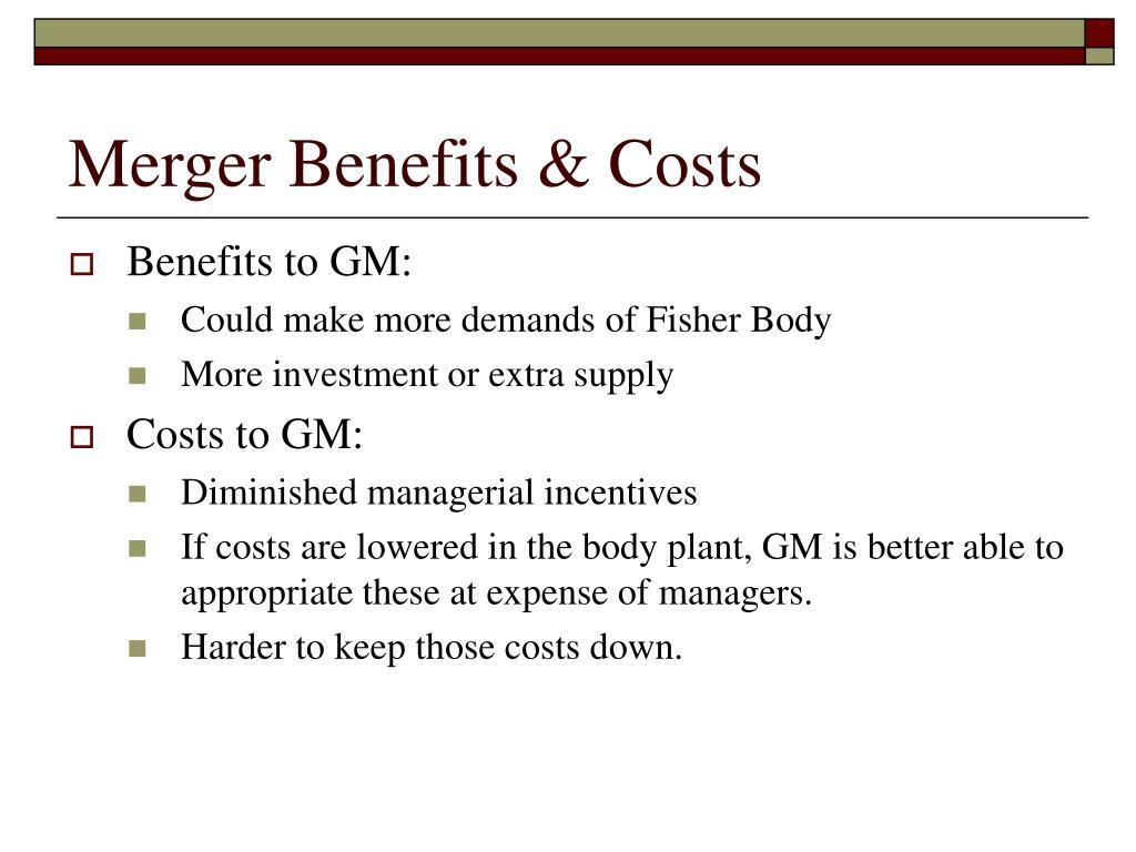 Merger Benefits & Costs