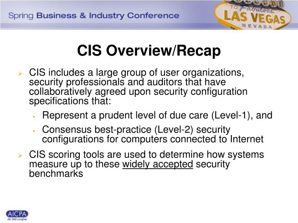 CIS Overview/Recap