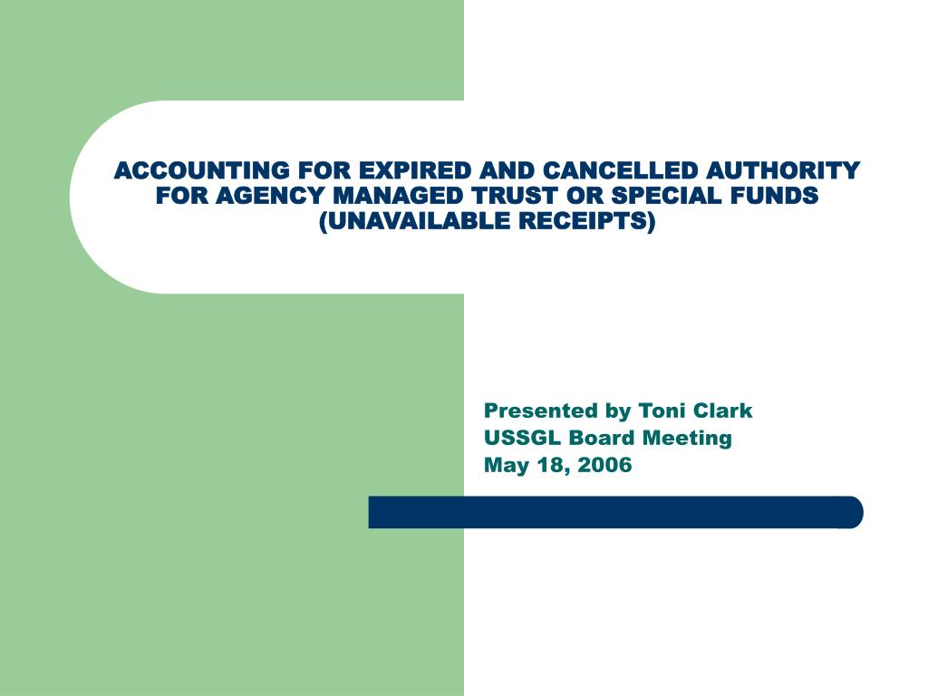 PPT - ACCOUNTING FOR EXPIRED AND CANCELLED AUTHORITY FOR