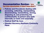 documentation review if it has been documented it hasn t been done