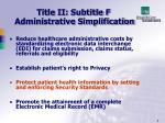 title ii subtitle f administrative simplification