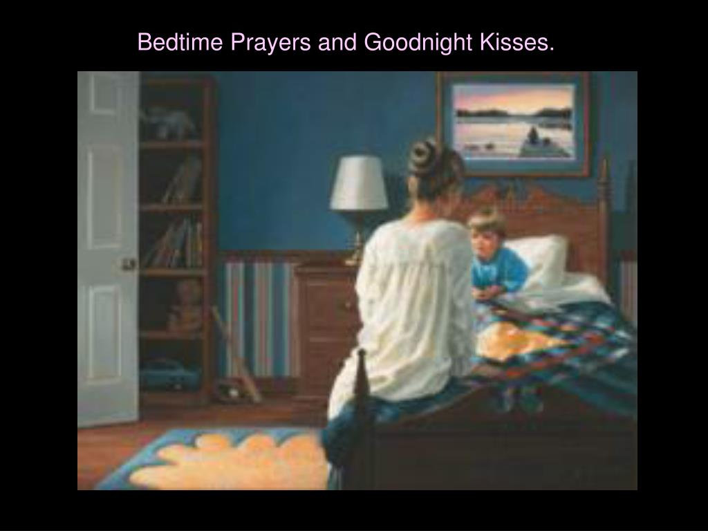 Bedtime Prayers and Goodnight Kisses.