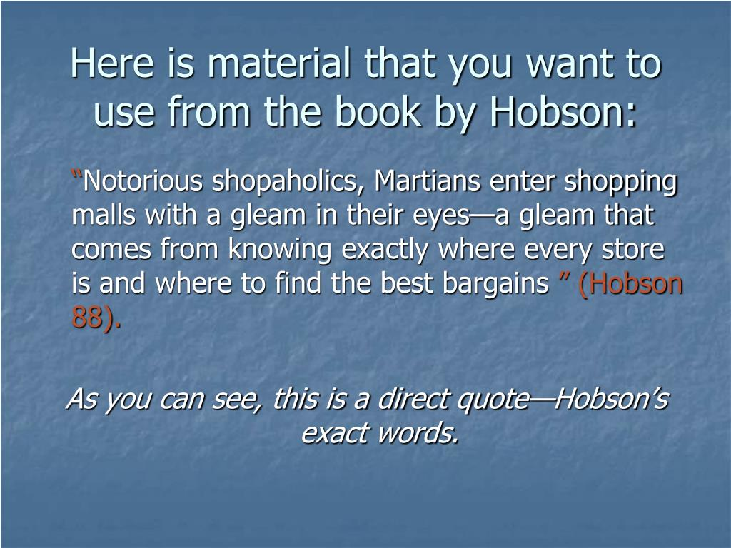 Here is material that you want to use from the book by Hobson: