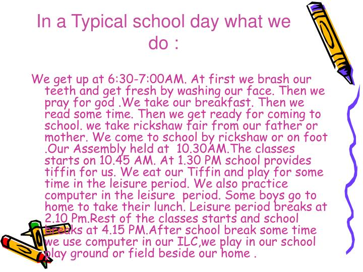 In a typical school day what we do
