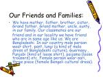 our friends and families